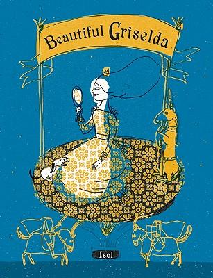 Beautiful Griselda By Isol (ILT)